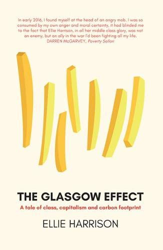 9781912147960: The Glasgow Effect: A Tale of Class, Capitalism and Carbon Footprint
