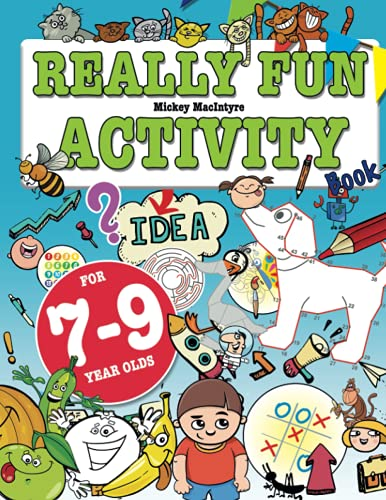 Really Fun Activity Book For 7-9 Year Olds: Fun & educational activity book for seven to nine ...