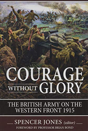 9781912174119: Courage Without Glory: The British Army on the Western Front 1915 (Wolverhampton Military Studies)