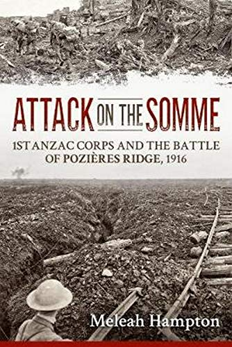 9781912174645: Attack on the Somme: 1st Anzac Corps and the Battle of Pozières Ridge, 1916 (Wolverhampton Military Studies)