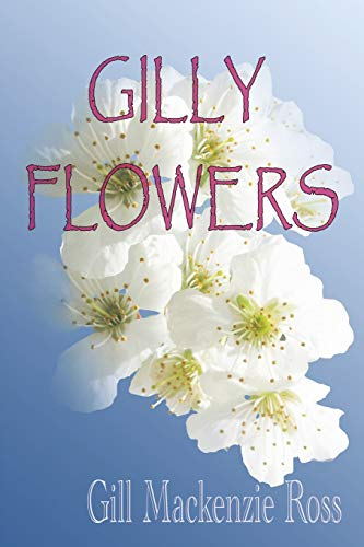Gilly Flowers (Paperback): Gill Mackenzie Ross