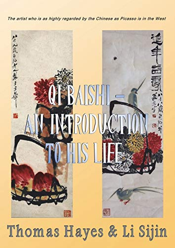 Qi Baishi: An Introduction to his Life: Thomas Hayes; Li