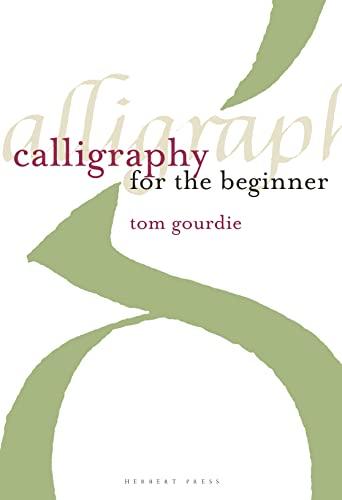 9781912217533: Calligraphy for the Beginner