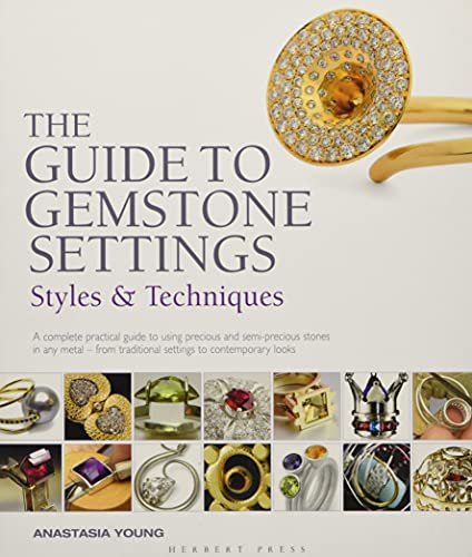 9781912217540: The Guide to Gemstone Settings: Styles and Techniques