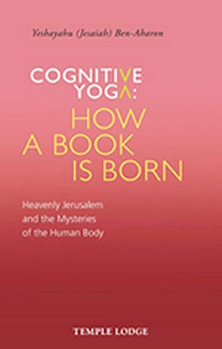9781912230112: Cognitive Yoga - How a Book is Born: Heavenly Jerusalem and the Mysteries of the Human Body