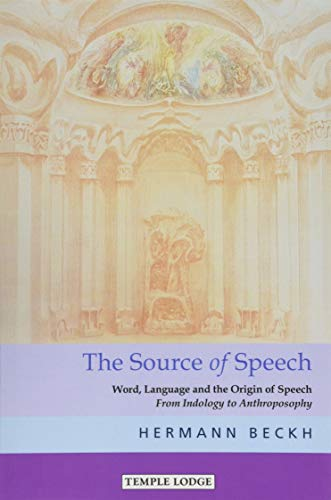 9781912230372: The The Source of Speech: Word, Language and the Origin of Speech - From Indology to Anthroposophy