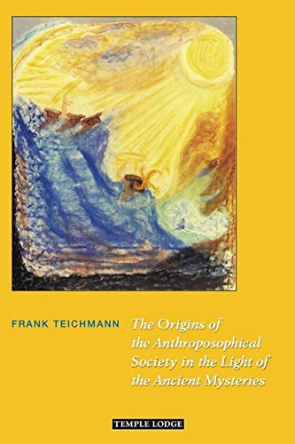 9781912230495: The Origins of the Anthroposophical Society in the Light of the Ancient Mysteries