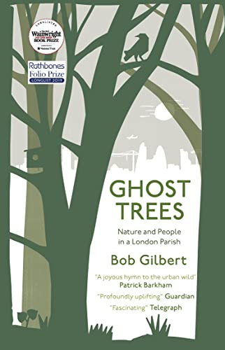 9781912235278: Ghost Trees: Nature and People in a London Parish