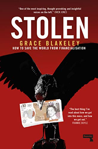 9781912248377: Stolen: How to Save the World from Financialisation