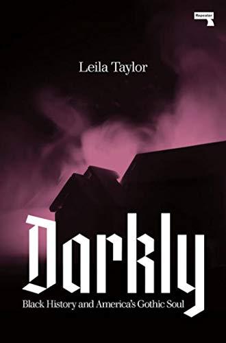 9781912248544: Darkly: Black History and America's Gothic Soul