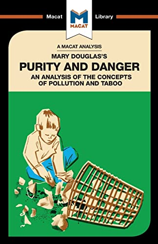 9781912284634: An Analysis of Mary Douglas's Purity and Danger: An Analysis of the Concepts of Pollution and Taboo (The Macat Library)