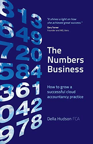9781912300167: The Numbers Business: How to grow a successful cloud accountancy practice