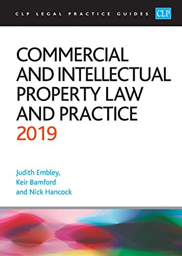 9781912363698: Commercial and Intellectual Property Law and Practice 2019 (CLP Legal Practice Guides)