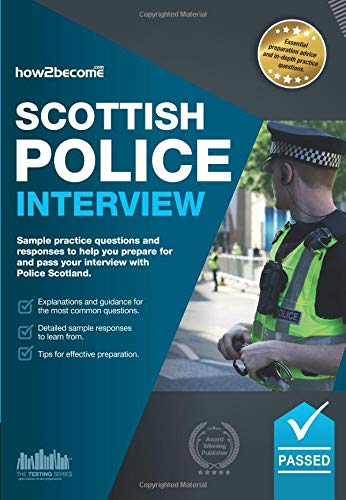 9781912370320: Scottish Police Interview: Sample practice questions and responses to help you prepare for and pass your interview with Police Scotland. (Testing Series)