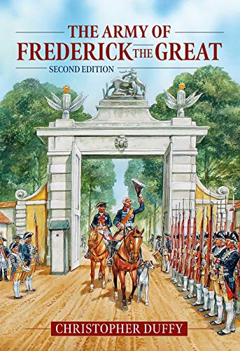9781912390953: The Army of Frederick the Great: Second Edition