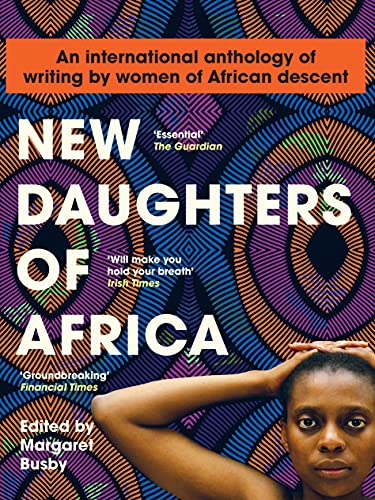 9781912408740: New Daughters of Africa: AN INTERNATIONAL ANTHOLOGY OF WRITING BY WOMEN OF AFRICAN DESCENT