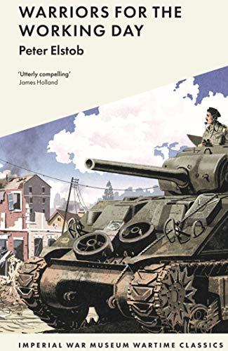 9781912423163: Warriors for the Working Day (Imperial War Museum Wartime Classics)