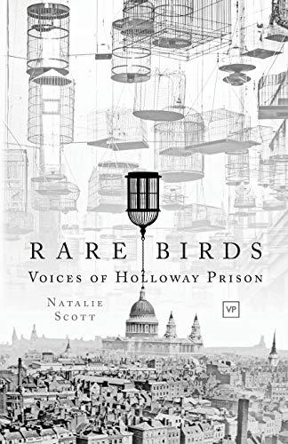 9781912436255: Rare Birds: Voices of Holloway Prison