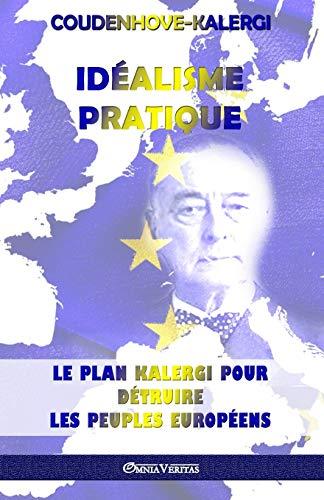 9781912452873: Idéalisme Pratique: Le plan Kalergi pour détruire les peuples européens