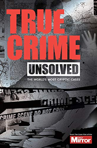 9781912456161: Unsolved: The World's Most Cryptic Cases (True Crime)