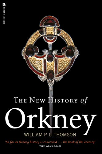 9781912476459: The New History of Orkney