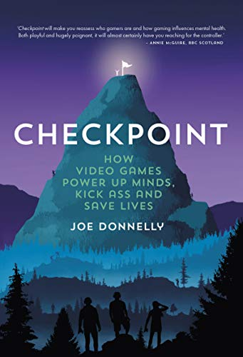 9781912489282: Checkpoint: How video games power up minds, kick ass, and save lives