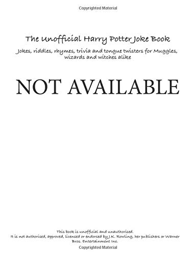 9781912511822: The Unofficial Harry Potter Joke Book: Jokes, riddles, rhymes, trivia and tongue twisters for Muggles, wizards and witches alike.
