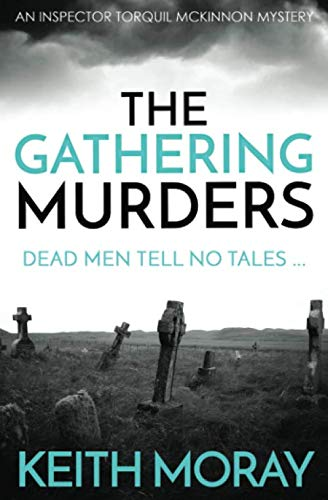 The Gathering Murders: Dead men tell no tales . (Inspector Torquil): Keith Moray