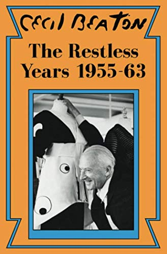 The Restless Years: 1955-63 (Cecil Beaton's Diaries): Beaton, Cecil