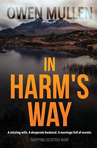 9781912604814: In Harm's Way: a gripping Scottish Noir thriller