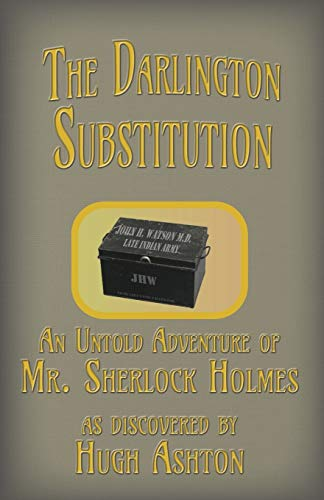 9781912605200: The Darlington Substitution: An Untold Adventure of Sherlock Holmes (Deed Box)