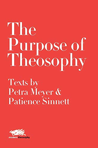9781912622221: The Purpose of Theosophy: Texts by Petra Meyer and Patience Sinnett (6) (Modern Theosophy)