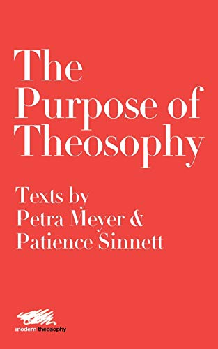 9781912622238: The Purpose of Theosophy: Texts by Petra Meyer and Patience Sinnett (6) (Modern Theosophy)