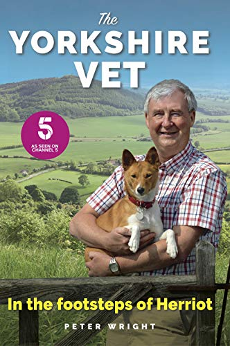 9781912624119: The Yorkshire Vet: In The Footsteps of Herriot (Official memoir from the star of The Yorkshire Vet TV show)