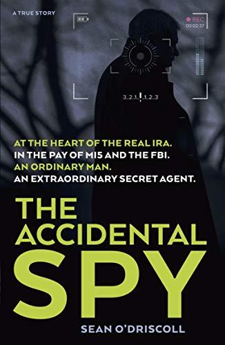 9781912624348: The Accidental Spy: A True Story
