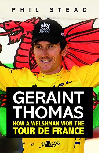9781912631049: Geraint Thomas - How a Welshman Won The Tour De France