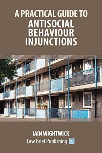 9781912687213: A Practical Guide to Antisocial Behaviour Injunctions