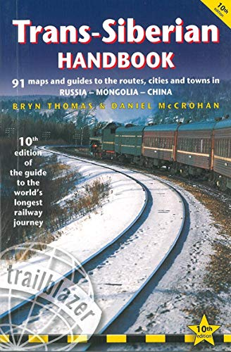 9781912716081: Trans-Siberian Handbook: The Trailblazer Guide to the Trans-Siberian Railway Journey Includes Guides to 25 Cities [Idioma Inglés] (Trailblazer Handbook)