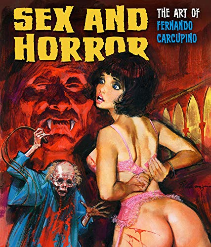 9781912740031: Sex and Horror: The Art of Fernando Carcupino