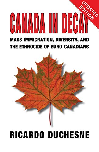 9781912759989: Canada in Decay: Mass Immigration, Diversity, and the Ethnocide of Euro-Canadians