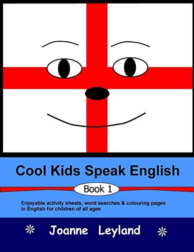 Cool Kids Speak English - Book 1: Leyland, Joanne