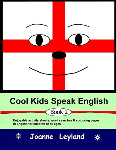 Cool Kids Speak English - Book 2: Leyland, Joanne