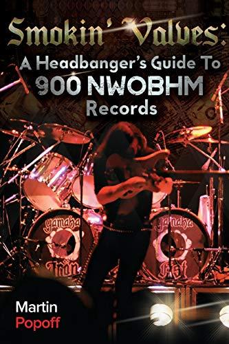 9781912782109: Smokin' Valves: A Headbanger's Guide To 900 NWOBHM Records
