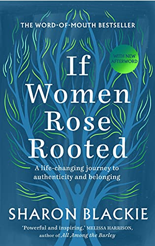 9781912836017: If Women Rose Rooted: A Life-changing Journey to Authenticity and Belonging