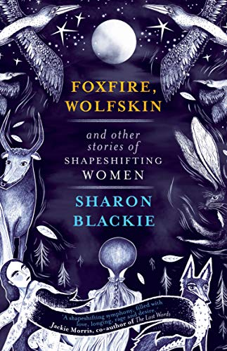9781912836246: Foxfire, Wolfskin and Other Stories of Shapeshifting Women