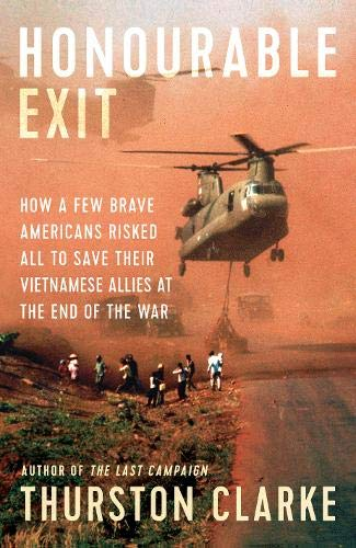 9781912854349: Honourable Exit: how a few brave Americans risked all to save their Vietnamese allies at the end of the war