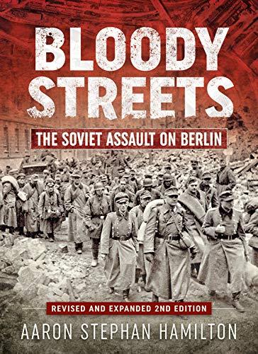 9781912866137: Bloody Streets: The Soviet Assault on Berlin: The Soviet Assault on Berlin (Revised and Expanded 2nd Edition)