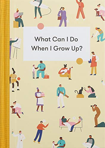 9781912891207: What Can I Do When I Grow Up?: A Young Person's Guide to Careers, Money and the Future
