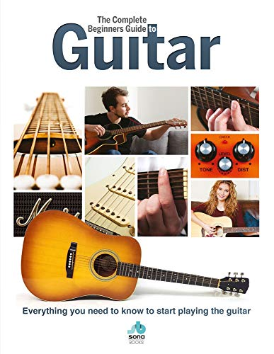 9781912918034: The Complete Beginners Guide to The Guitar: Everything you need to know to start playing the guitar (Complete Beginners Guides)