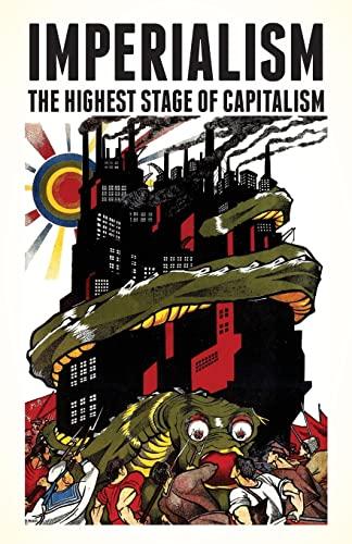 Imperialism: The Highest Stage of Capitalism: Lenin, Vladimir